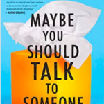 Picture of a book, Maybe You Should Talk to Someone by Lori Gottlieb.